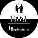 Trost/Meystersinger