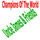 Champions Of the World/Uncle James & Friends