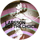 Got the Choice/Larsson