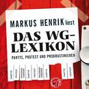 Das WG-Lexikon: Partys, Protest, Prokrastinieren/Markus Henrik