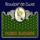 Boudoir de Luxe/PeeWee Bluesgang