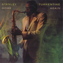 Home Again/Stanley Turrentine