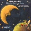 Luege, was der Mond so macht/Linard Bardill & Zürcher Kammerorchester