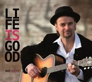 Life Is Good/Pat Fritz