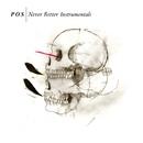 Never Better [Instrumental Version]/P.O.S