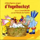 D'WetziSpatze singed d'Vogelhochzyt vom Rolf Zuckowski/Linard Bardill & Fränzlis da Tschlin