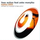 Kariba 2005/Faze Action Feat Zeke Manyika