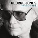 Cold Hard Truth/George Jones