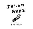 I'm Yours (International)/Jason Mraz