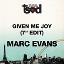 "Given Me Joy: 7"" Edit/Marc Evans"