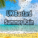 Summer Rain/UK Bastard