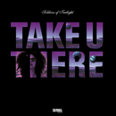 Take U There/Soldiers Of Twilight
