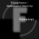 Mathematical Music EP/Wilson Santos