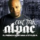 Coke Talk (feat. Styles P & French Montana)/Alpac