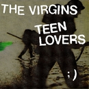 Teen Lovers (International)/The Virgins