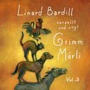Singt und verzellt Grimm-Märli (Vol. 3)/Linard Bardill