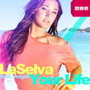 Your Life (feat. Angel)/LaSelva