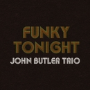 Funky Tonight (UK Digital)/John Butler Trio
