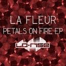 Petals On Fire EP/La Fleur