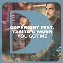 You Got Me (feat. Tasita D'Mour)/Copyright