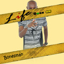 Life Goes On/Bonesman