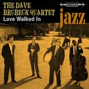 Love Walked In/The Dave Brubeck Quartet
