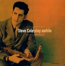 Stay Awhile/Steve Cole
