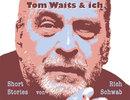 Tom Waits & ich/Rich Schwab