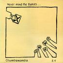 Never Mind the Ballots/Chumbawamba