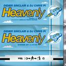 Heavenly/Didier Sinclair & DJ Chris Pi