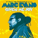 Given Me Joy/Marc Evans