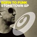 Stonetown EP/Born To Funk