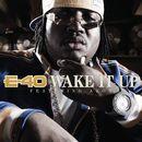 Wake It Up (feat. Akon) [Radio Edit]/E-40