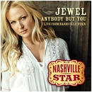 Anybody But You [Live From Nashville Star] [Season 5]/Jewel