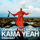 Kama Yeah (feat. Shovell)/Copyright