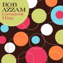Greatest Hits/Bob Azzam