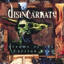 Dreams Of The Carrion Kind (Expanded Edition)/Disincarnate