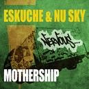 Mothership/Eskuche & Nu Sky
