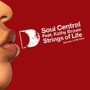 Strings Of Life (Stronger On My Own) [feat. Kathy Brown]/Soul Central