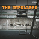 This Is Not a Drill/The Impellers