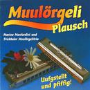 Happy Swiss Folk Music: Muulörgeli Plausch - Ufgstellt und Pfiffig/Marino Manferdini und Fricktaler Muulörgelitrio