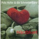 Härzbluet/Polo Hofer & Die Schmetterband