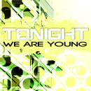 We Are Young/Tonight