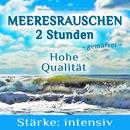 Naturgeräusche zur Entspannung - Meeresrauschen intensiv/Meeresrauschen Naturgeräusche