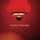 Kyoto Nights/Ran Shani