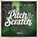 Funk Is Ruling My Head [feat. Alex Prince]/Pitch & Scratch