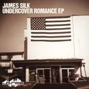 Undercover Romance EP/James Silk