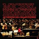 AU THEATRE DES CHAMPS ELYSEES (1980) Remasterisé/Michel Berger
