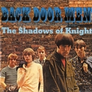 Back Door Men/The Shadows Of Knight