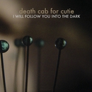 I Will Follow You into the Dark (European Slimline)/Death Cab for Cutie